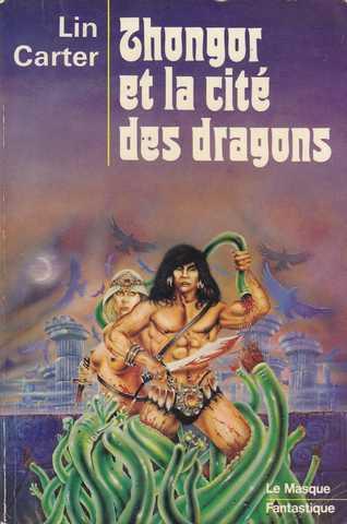 LE CYCLE DE THONGOR-LIN CARTER Couverture-1708-carter-lin-le-cycle-de-thongor-1-thongor-et-la-cite-des-dragons