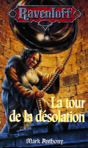 Anthony Mark, Ravenloft 09 - La tour de la d�solation