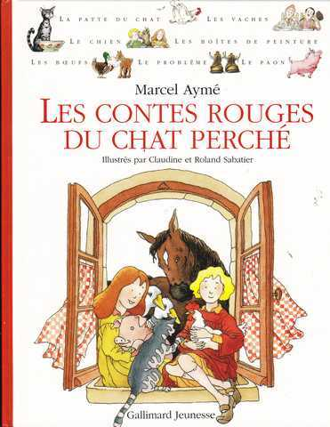Aym� Marcel ; Sabatier Claudine & Roland, Les contes rouges du chat perch�