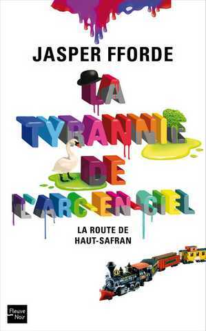 couverture-25809-fforde-jasper-la-tyrannie-de-l-arc-en-ciel-1-la-route-de-haut-safran.jpg