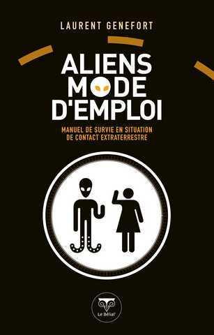 Aliens Mode d'emploi de laurent Genefort