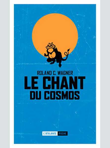 Wagner Roland C., Le chant du cosmos
