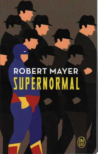 Mayer Robert, Supernormal