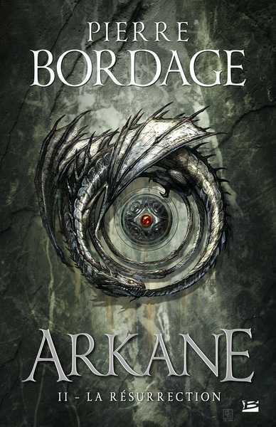 Bordage Pierre, Arkane 2 - La resurection