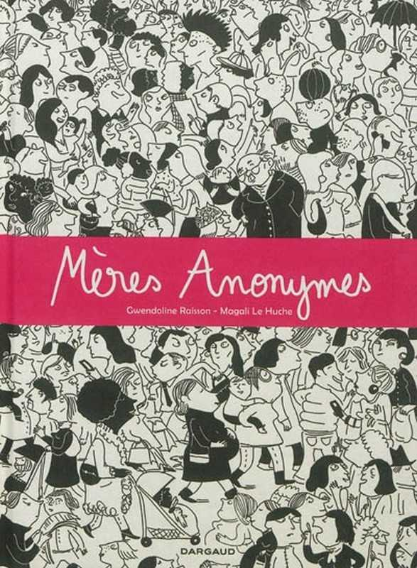Raisson Gwendoline, Meres Anonymes - Tome 0 - Meres Anonymes