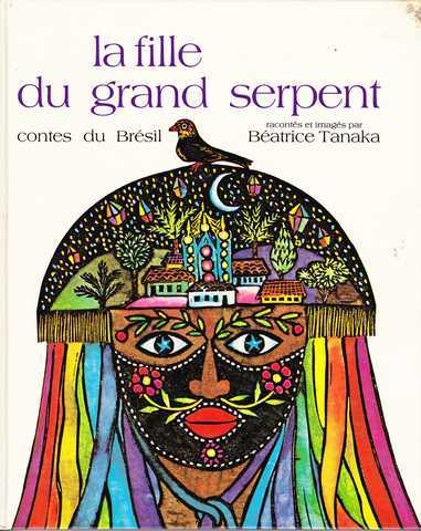 La fille du grand serpent, contes du Br�sil