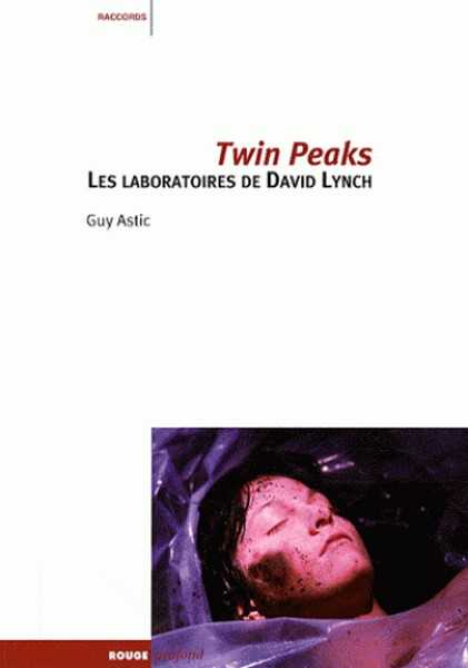 Twin Peaks, les laboratoires de David Lynch
