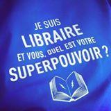 je suis libraire et vous quel est votre superpouvoir ?